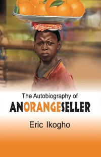 Cover The Autobiography of an Orange Seller