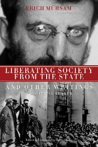 Cover Liberating Society from the State and Other Writings