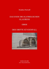 Cover Das Ende des katholischen Glaubens oder Der dritte Sündenfall