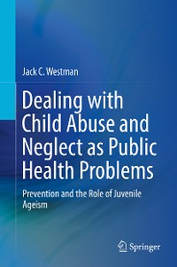 Cover Dealing with Child Abuse and Neglect as Public Health Problems