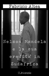 Cover Nelson Mandela e la sua eredità in Sudafrica