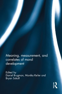 Cover Meaning, measurement, and correlates of moral development