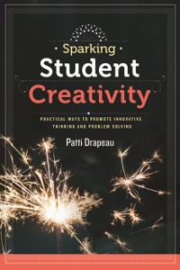 Cover Sparking Student Creativity