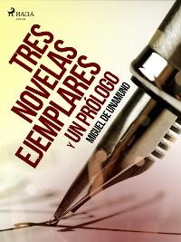 Cover Tres novelas ejemplares y un prólogo