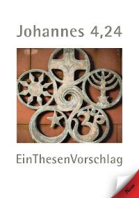 Cover Johannes 4,24 EinThesenVorschlag