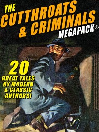 Cover The Cutthroats and Criminals MEGAPACK®