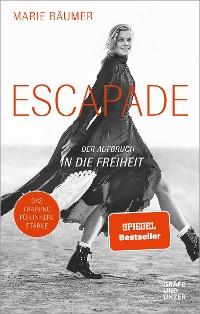 Cover Escapade: Der Aufbruch in die Freiheit