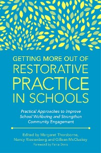 Cover Getting More Out of Restorative Practice in Schools