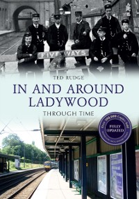 Cover In and Around Ladywood Through Time Revised Edition