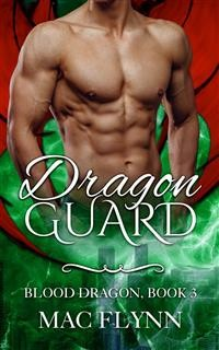 Cover Dragon Guard: Blood Dragon, Book 3 (Dragon Shifter Romance)