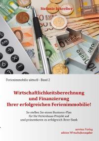 Cover Wirtschaftlichkeitsberechnung und Finanzierung Ihrer erfolgreichen Ferienimmobilie!