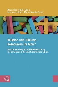 Cover Religion und Bildung – Ressourcen im Alter?