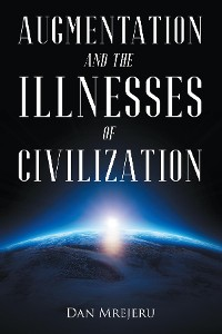 Cover Augmentation and the Illnesses of Civilization