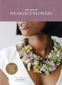 Cover The Art of Wearable Flowers