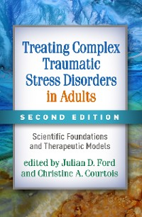 Cover Treating Complex Traumatic Stress Disorders in Adults, Second Edition