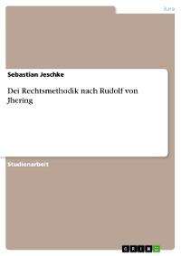 Cover Dei Rechtsmethodik nach Rudolf von Jhering