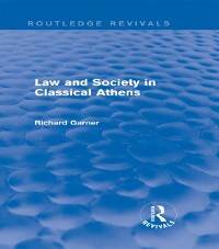 Cover Law and Society in Classical Athens (Routledge Revivals)