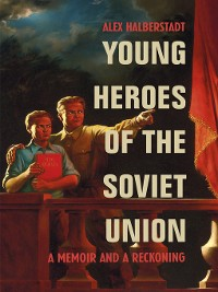 Cover Young Heroes of the Soviet Union