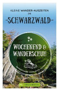 Cover Wochenend und Wanderschuh – Kleine Wander-Auszeiten im Schwarzwald