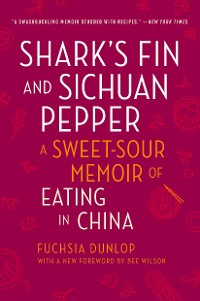 Cover Shark's Fin and Sichuan Pepper: A Sweet-Sour Memoir of Eating in China (Second Edition)