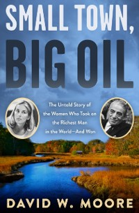 Cover Small Town, Big Oil
