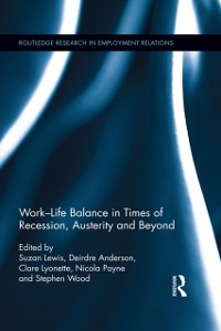 Cover Work-Life Balance in Times of Recession, Austerity and Beyond