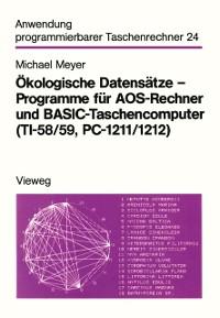 Cover Okologische Datensatze - Programme fur AOS-Rechner und BASIC-Taschencomputer (TI-58/59, PC-1211/1212)
