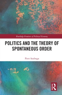 Cover Politics and the Theory of Spontaneous Order