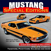 Cover Mustang Special Editions: Over 500 Models Including Shelbys, Cobras, Twisters, Pace Cars, Saleens and more