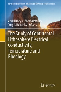 Cover The Study of Continental Lithosphere Electrical Conductivity, Temperature and Rheology