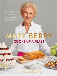 Cover Mary Berry Cooks Up a Feast