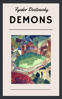Cover Fyodor Dostoevsky: Demons (Translated by Constance Garnett)