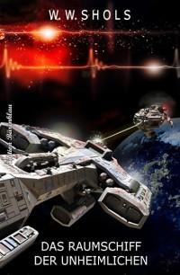 Cover Das Raumschiff der Unheimlichen