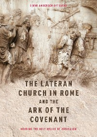 Cover The Lateran Church in Rome and the Ark of the Covenant: Housing the Holy Relics of Jerusalem