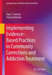 Cover Implementing Evidence-Based Practices in Community Corrections and Addiction Treatment
