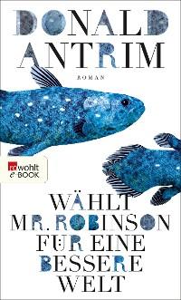 Cover Wählt Mr. Robinson für ein besseres Leben