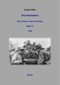 Cover Drei Musketiere - Eine verlorene Jugend im Krieg, Band 19