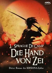 Cover DIE HAND VON ZEI - Dritter Roman des KRISHNA-Zyklus