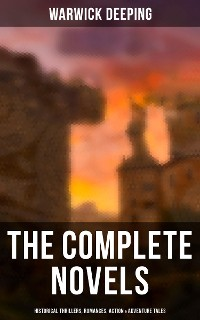 Cover The Complete Novels: Historical Thrillers, Romances, Action & Adventure Tales