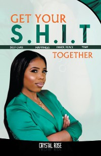 Cover Get Your S.H.I.T. Together