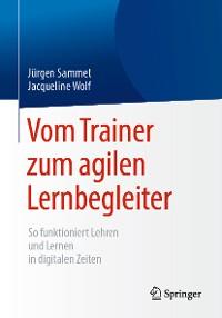 Cover Vom Trainer zum agilen Lernbegleiter
