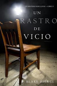 Cover Un Rastro de Vicio (Un Misterio Keri Locke —Libro 3)