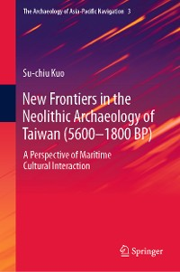 Cover New Frontiers in the Neolithic Archaeology of Taiwan (5600–1800 BP)