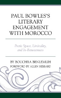 Cover Paul Bowles's Literary Engagement with Morocco