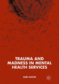 Cover Trauma and Madness in Mental Health Services