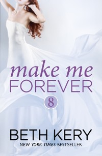 Cover Make Me Forever (Make Me: Part Eight)