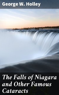 Cover The Falls of Niagara and Other Famous Cataracts