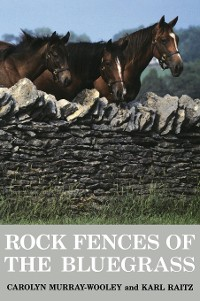 Cover Rock Fences of the Bluegrass