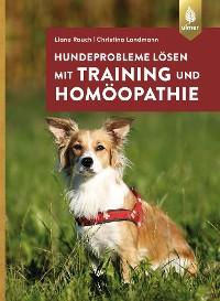 Cover Hundeprobleme lösen mit Training und Homöopathie