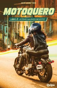 Cover Motoquero 2 - ¿Cómo salimos de esto?